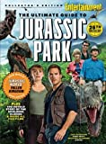 ENTERTAINMENT WEEKLY The Ultimate Guide to Jurassic Park