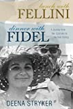 Lunch with Fellini, Dinner with Fidel, Deena Stryker, 1479103217