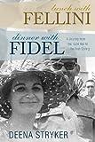 Lunch with Fellini, Dinner with Fidel, Deena Stryker, 1479103217
