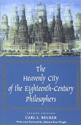 The Heavenly City of the Eighteenth-Century Philosophers