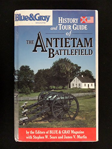 Blue & Gray Magazine's History and Tour Guide of the Antietam Battlefield