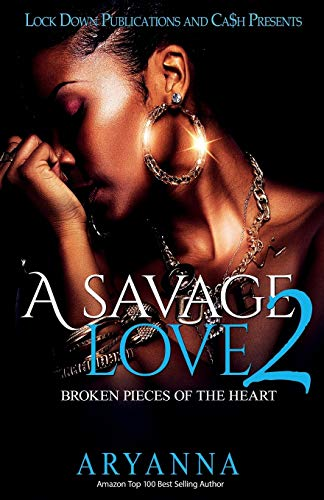 Book Cover: A Savage Love 2: Broken Pieces of the Heart