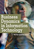 Business Dynamics in Information Technology, Petter Gottschalk, 1599044293
