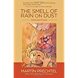 The Smell of Rain on Dust: Grief and Praise
