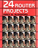Twenty-Four Router Projects, Percy W. Blandford, 083069062X