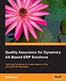 Quality Assurance for Dynamics Ax-Based Erp Solutions, Anil Kumar Gupta, 1847192912