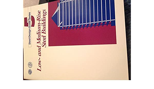 Sc Design Stoelen.Low And Medium Rise Steel Buildings Steel Design Guide Series No