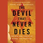 The Devil That Never Dies: The Rise and Threat of Global Antisemitism | Daniel Jonah Goldhagen