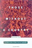 Those Without a Country, Michael Miller Topp, 0816636494