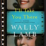 I'll Take You There: A Novel   Wally Lamb