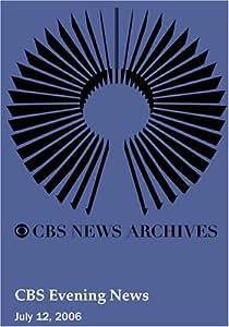 CBS Evening News (July 12, 2006)