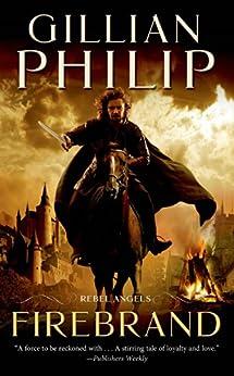 Firebrand (Rebel Angel Series) by [Philip, Gillian]