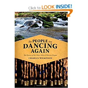 The People Are Dancing Again: The History of the Siletz Tribe of Western Oregon Charles F. Wilkinson