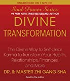 Divine Transformation: The Divine Way to Self-clear Karma to Transform Your Health, Relationships, Finances, and More (Soul Power)