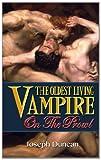 The Oldest Living Vampire on the Prowl, Joseph Duncan, 1495384977