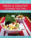 img - for Fresh & Healthy Cooking for Two: Easy Meals for Everyday Life book / textbook / text book