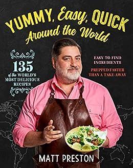 Amazon Com Yummy Easy Quick Around The World Ebook Matt