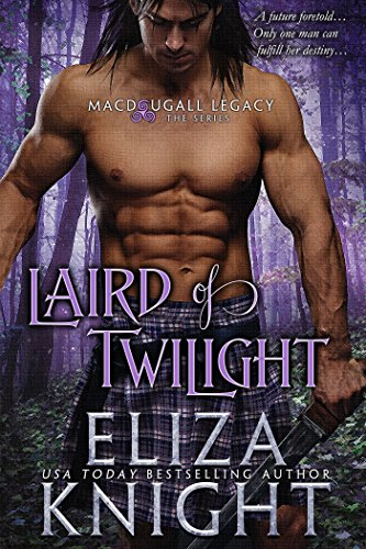 Laird of Twilight (MacDougall Legacy Book 2) by [Knight, Eliza]