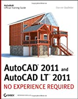 AutoCAD 2011 and AutoCAD LT 2011: No Experience Required Front Cover