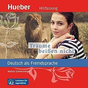 Träume beißen nicht (Deutsch als Fremdsprache) Hörbuch