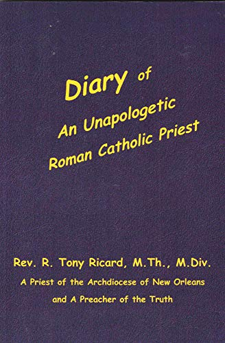 (Diary of An Unapologetic Roman Catholic Priest)