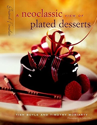 A Neoclassic View of Plated Desserts: Grand Finales