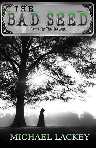 The Bad Seed (Battle for the Heavens, #1)