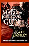 Maggie Get Your Gun, Kate Danley, 1477459057