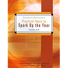 Practical Ideas to Spark Up the Year: Grades 4-8