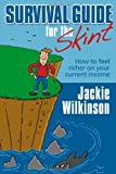 Survival Guide for the Skint - How to Feel Richer on Your Current Income, Jackie Wilkinson, 1904312802