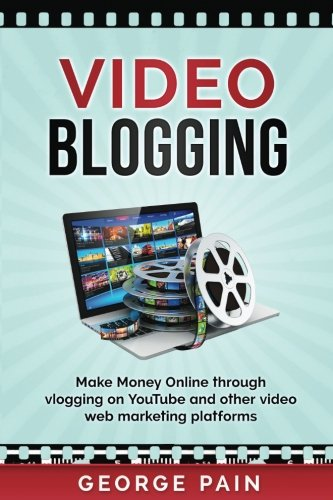 51T3tPf YFL - Video Blogging: Make Money Online through vlogging on YouTube and other video web marketing platforms