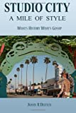 Studio City - a Mile of Style, Joann Deutch, 147825453X