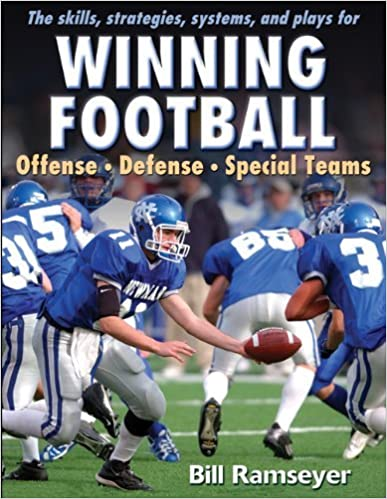 Book The Skills, Strategies, Systems and Plays for Winning Football: Offense - Defense - Special Teams by Bill Ramseyer (20-Apr-2011)