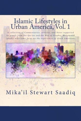 Islamic Lifestyles in Urban America, Vol. 1