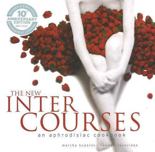 - The New InterCourses: An Aphrodisiac Cookbook