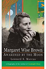 Margaret Wise Brown: Awakened By the Moon Paperback