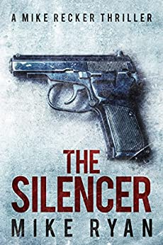 The Silencer (The Silencer Series Book 1) by [Ryan, Mike]