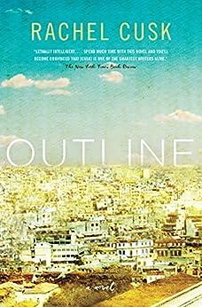 Outline: A Novel by [Cusk, Rachel]