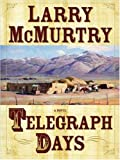 Telegraph Days, Larry McMurtry, 1594132100