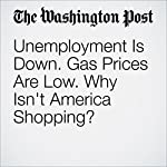 Unemployment Is Down. Gas Prices Are Low. Why Isn't America Shopping? | Sarah Halzack