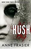 Front cover for the book Hush by Anne Frasier
