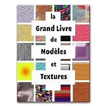 le grand livre de modeles et textures (French Edition)