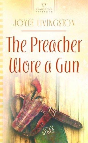 (The Preacher Wore a Gun (Rodeo Hearts Series #3) (Heartsong Presents #814) by Livingston, Joyce (2008) Mass Market)