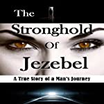 The Stronghold of Jezebel | Bill Vincent