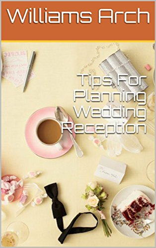 Tips For Planning Wedding Reception Kindle Edition By Williams