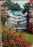 Gardening for Fragrance, Nelson Coon, 0820800686