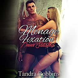 Menage Fixation: Never Satisfied