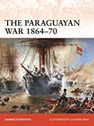 The Paraguayan War 1864–70: The Triple Alliance at stake in La Plata