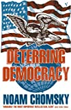 Front cover for the book Deterring Democracy by Noam Chomsky