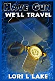 Have Gun We'll Travel: Book III in the Gun Series